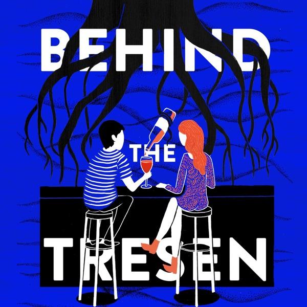 BEHIND THE TRESEN
