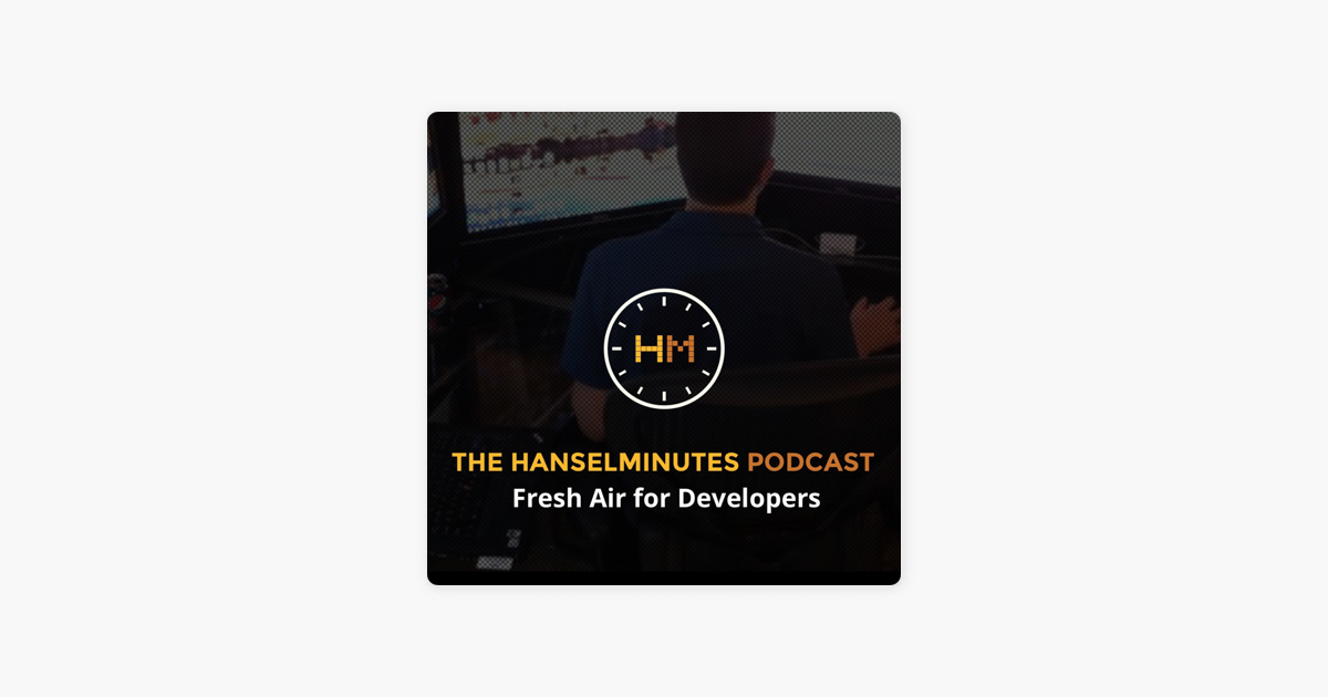 "Hanselminutes - Fresh Talk and Tech for Developers"" auf Apple Podcasts"