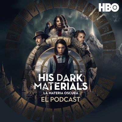 His Dark Materials (La Materia Oscura): El Podcast Oficial:HBO Latin America