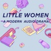 Little Women: A Modern Audio Drama artwork