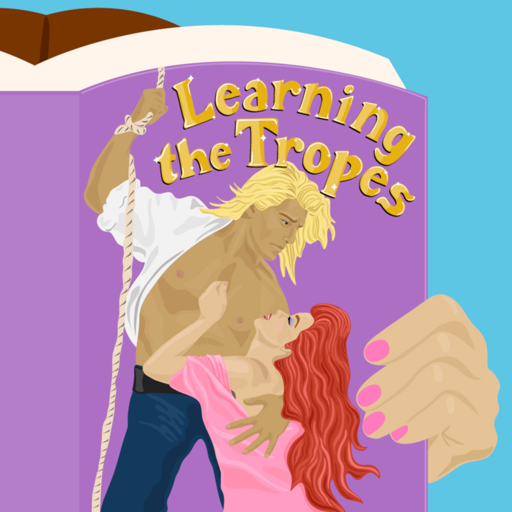 Cover image of Learning The Tropes: A Podcast for Romance Novel Veterans and Virgins
