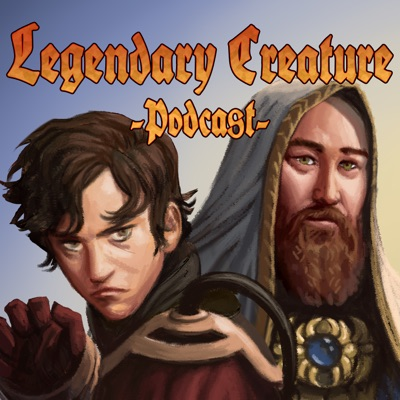 Legendary Creature - Podcast | Podbay