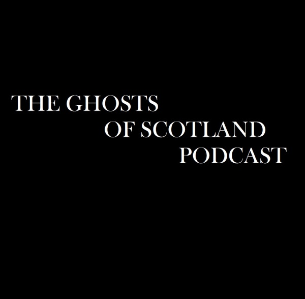 The Ghosts of Scotland Podcast