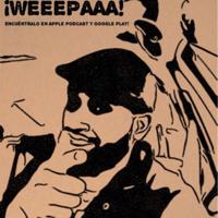 ¡WEEEPAAA! podcast