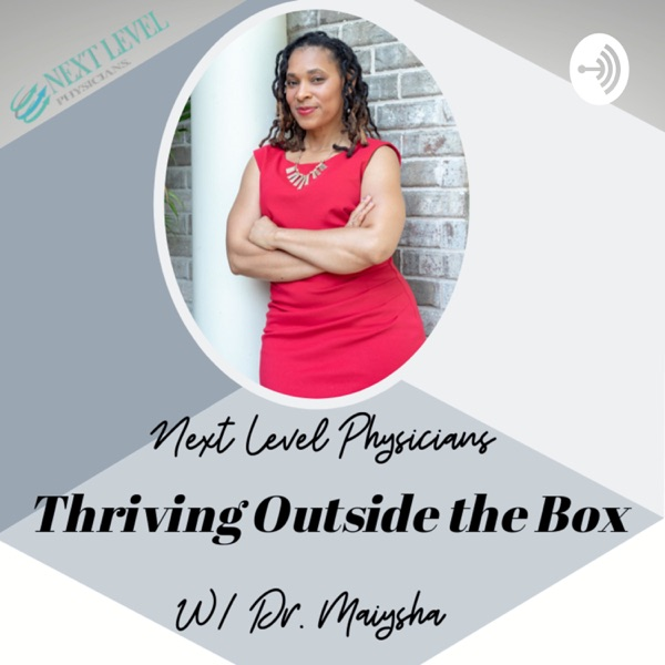 Next Level Physicians Thriving Outside the Box