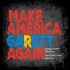 Make America Garett Again artwork