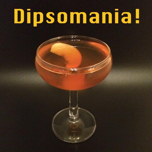 Dipsomania!