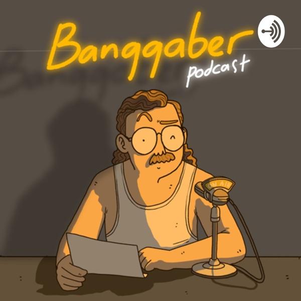 Banggaber Podcast