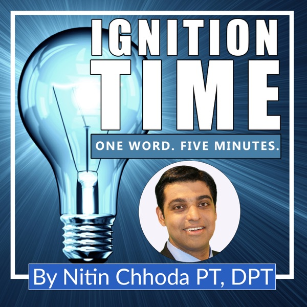 Ignition Time - One Word. Five Minutes. Ignite Your Practice.