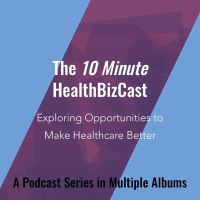 10 Minute HealthBizCast