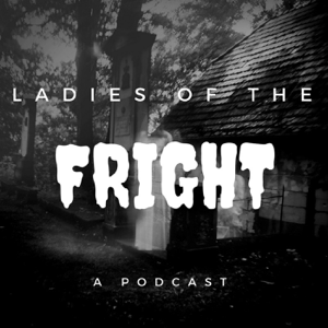 Ladies of the Fright podcast