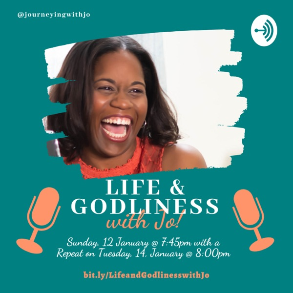Life and Godliness w/Jo