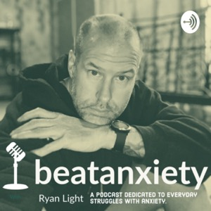 Beat Anxiety Podcast