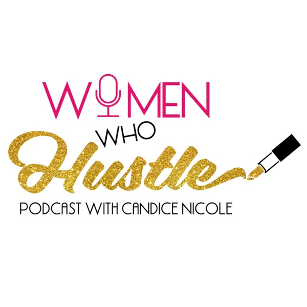 Women Who Hustle Podcast