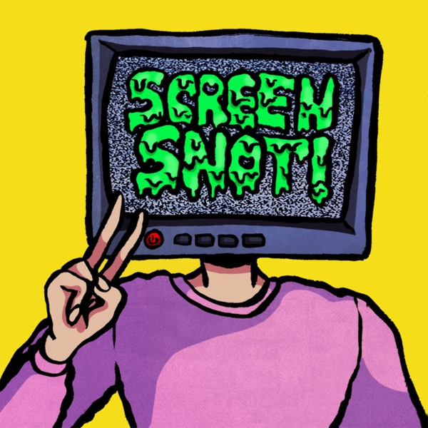 Screen Snot! The Podcast