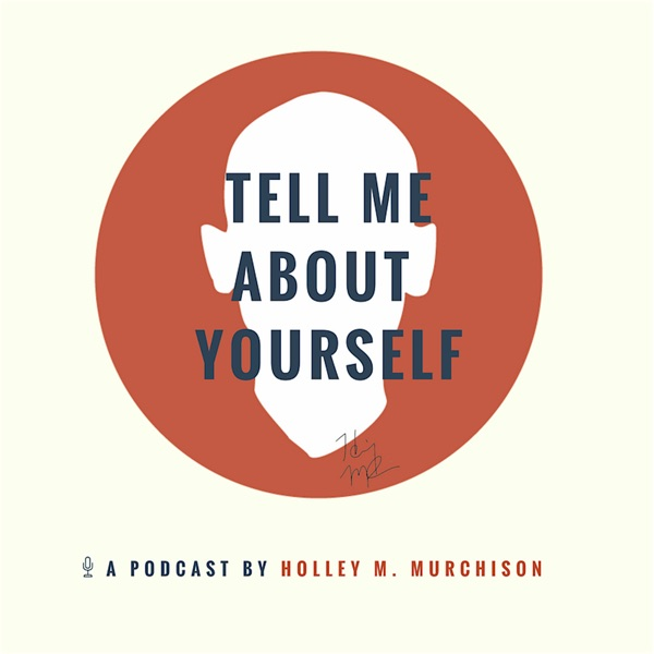 Tell Me About Yourself Podcast