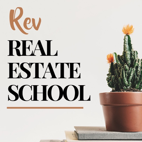 Rev Real Estate School | Real Estate Agent Podcast - Podcast