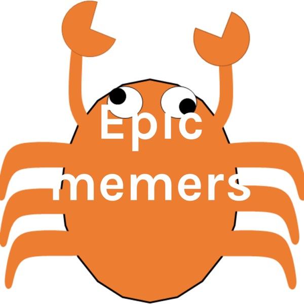 Epic memers