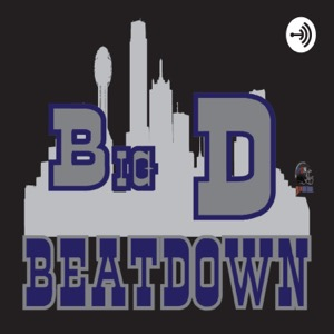 Big D Beatdown - An unbiased Cowboys football podcast