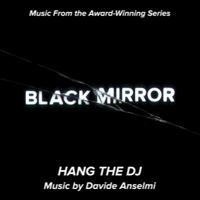 Black Mirror - Hang the DJ (Music From The Original TV Series) podcast