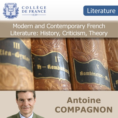 Modern and Contemporary French Literature: History, Criticism, Theory:Antoine Compagnon