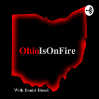 OhioIsOnFire Podcast podcast