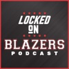 Locked On Blazers – Daily Podcast On The Portland Trail Blazers artwork