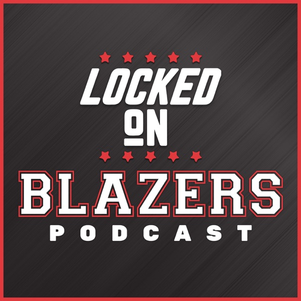 Locked On Blazers – Daily Podcast On The Portland Trail Blazers