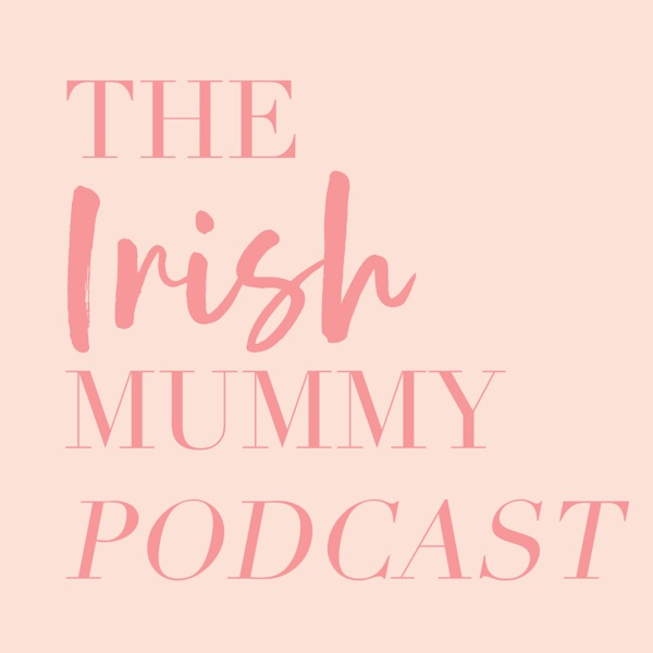The Irish Mummy Podcast | Work Life Balance