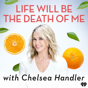 Chelsea Handler: Life Will Be the Death of Me
