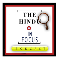 In Focus by The Hindu podcast