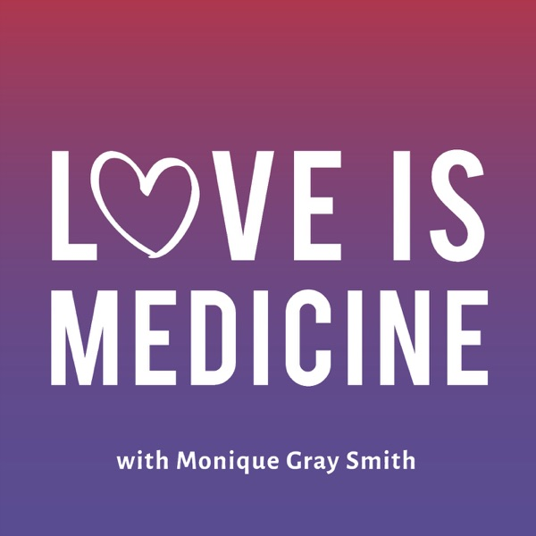 Love Is Medicine Podcast