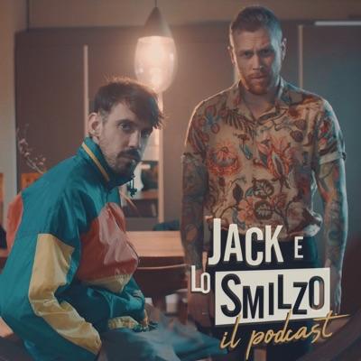 Jack e Lo Smilzo - Il Podcast:Jack e Lo Smilzo