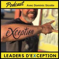 Leaders d'Exception avec Dominic Sicotte podcast