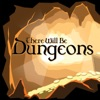 There Will Be Dungeons artwork