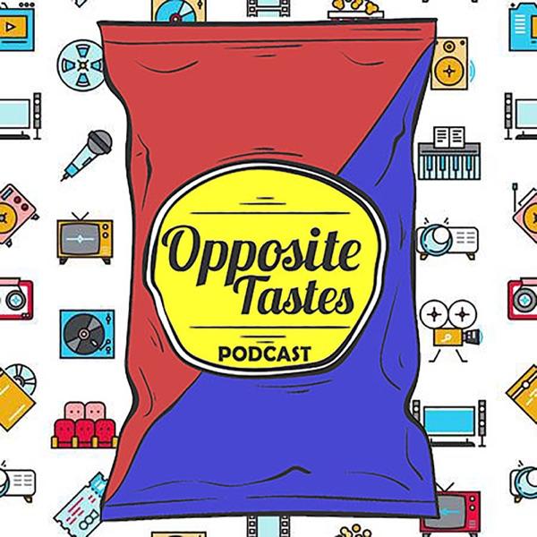 Opposite Tastes Podcast