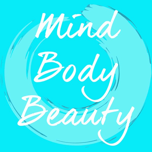 The Mind Body Beauty Show | Live Happier in Your Own Skin