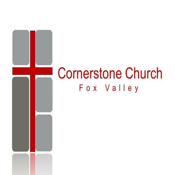 Cornerstone Church Fox Valley Podcast