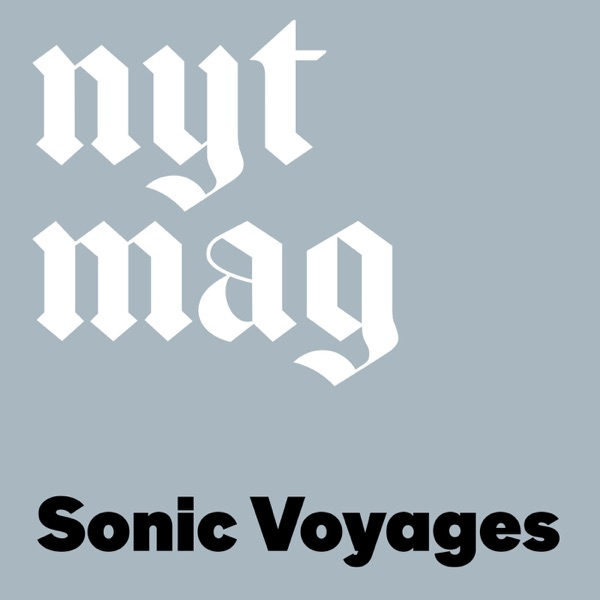 NYTMAG Sonic Voyages
