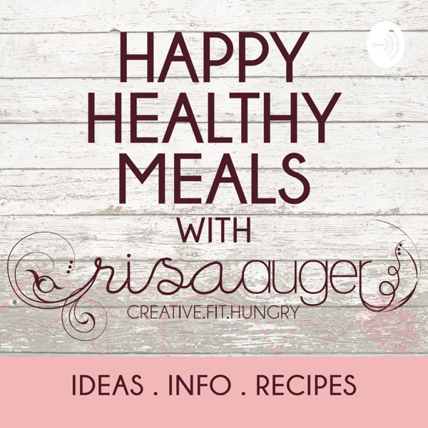 Happy Healthy Meals with Risa Auger