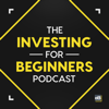 The Investing for Beginners Podcast - Your Path to Financial Freedom - Andrew Sather and Dave Ahern