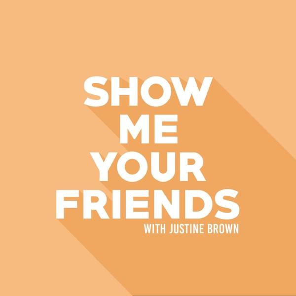 Show Me Your Friends