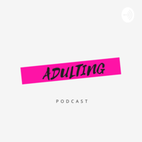 ADULTING podcast