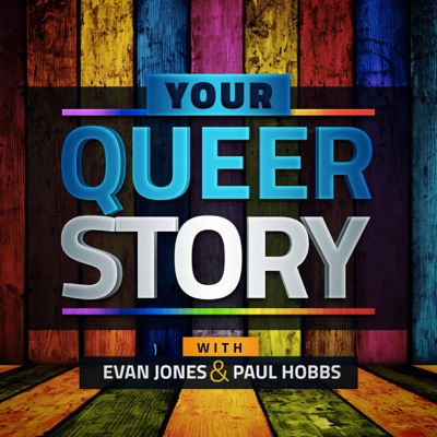 Your Queer Story: An LGBT Podcast:Evan Jones & Paul Hobbs