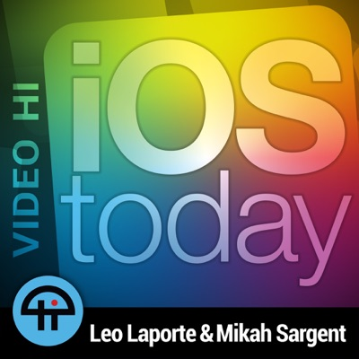 iOS Today (Video HI):TWiT