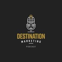 Destination Marketing Podcast podcast