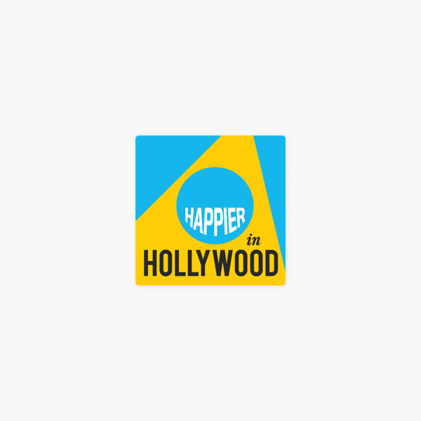Happier in Hollywood on Apple Podcasts