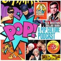 POP! A Pop Culture Podcast podcast