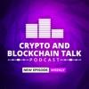 Crypto and Blockchain Talk - Making You Smarter artwork