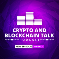 Crypto and Blockchain Talk - Making You Smarter podcast